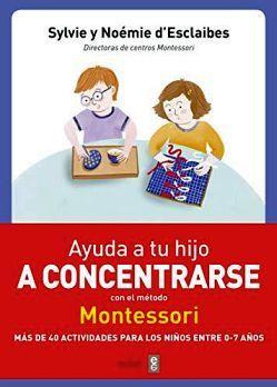 AYUDA A TU HIJO A CONCENTRARSE -CON EL METODO MONTESORI-