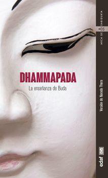 DHAMMAPADA -LA ENSEÑANZA DE BUDA-