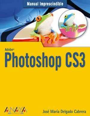 PHOTOSHOP CS3 (MANUAL IMPRESCINDIBLE)