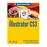 ILLUSTRATOR CS3 (MANUAL IMPRESCINDIBLE)