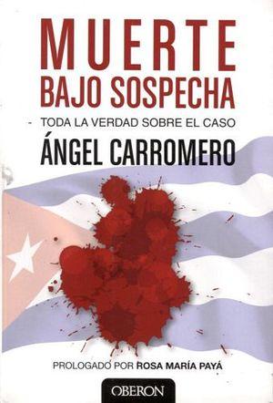 MUERTE BAJO SOSPECHA -TODA LA VERDAD SOBRE EL CASO-