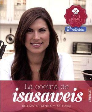 COCINA DE ISASAWEIS, LA -BELLEZA POR DENTRO Y POR FUERA- 9ED.