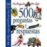 500 PREGUNTAS Y RESPUESTAS -ME PREGUNTO PORQUE-