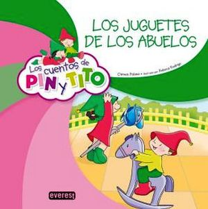 JUGUETES DE LOS ABUELOS,LOS      (COL. LOS CUENTOS DE PIN Y TITO)