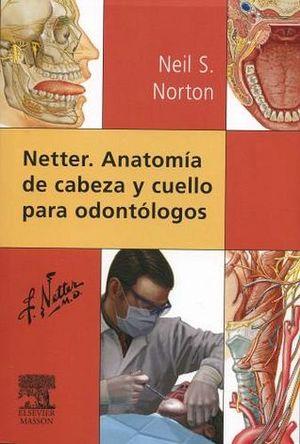 NETTER. ANATOMIA DE CABEZA Y CUELLO PARA ODONTOLOGOS. NORTON ...