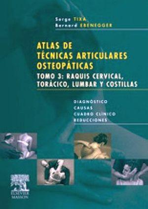 ATLAS DE TECNICAS ARTICULARES OSTEOPATICAS T.3 RAQUIS CERVICAL'08