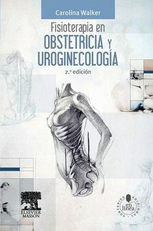 FISIOTERAPIA EN OBSTETRICIA Y UROGINECOLOGIA 2ED.