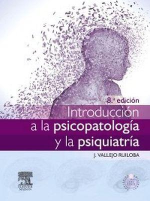 INTRODUCCION A LA PSICOPATOLOGIA Y PSIQUIATRIA 8ED.