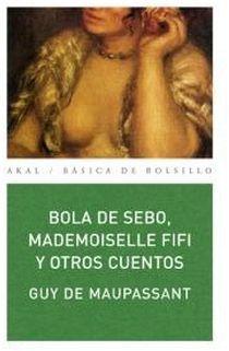BOLA DE SEBO, MADEMOISELLE FIFI Y OTROS CUENTOS (171)