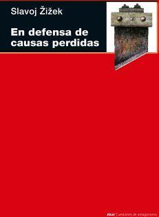 EN DEFENSA DE CAUSAS PERDIDAS        (CUESTIONES DE ANTAGONISMO)