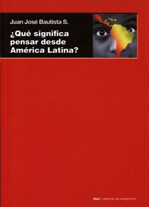 QUE SIGNIFICA PENSAR DESDE AMERICA LATINA?