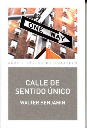 CALLE DE SENTIDO UNICO (COL.BASICA DE BOLSILLO)