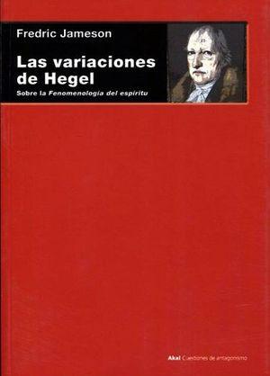 VARIACIONES DE HEGEL, LAS -SOBRE LA FENOMENOLOGIA DEL ESPIRITU-