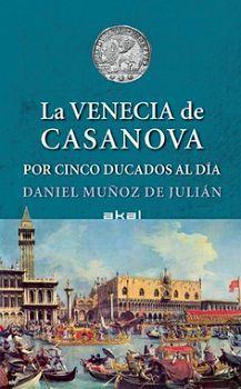 VENECIA DE CASANOVA, LA -POR CINCO DUCADOS AL DIA- (EMPASTADO)