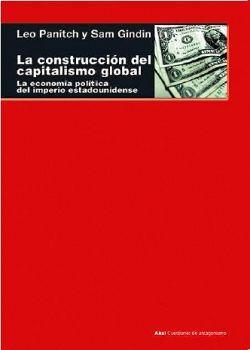 CONSTRUCCION DEL CAPITALISMO GLOBAL, LA (CUESTIONES DE ANTAGONISM