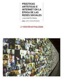 PRACTICAS ARTISTICAS E INTERNET EN LA EPOCA DE LAS REDES SOCIALES