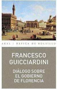 DIALOGO SOBRE EL GOBIERNO DE FLORENCIA (AKAL/BAS. DE BOLS./340)