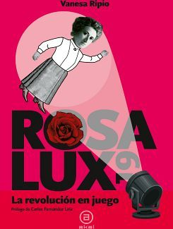 ROSA LUX 19 -LA REVOLUCION EN JUEGO-