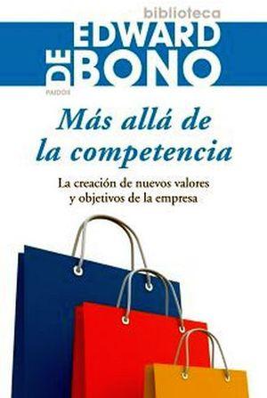 MAS ALLA DE LA COMPETENCIA (BIBLIOTECA EDWARD BONO)