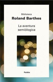 AVENTURA SEMIOLOGICA, LA   -BIBLIOTECA BARTHES-