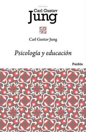 PSICOLOGIA Y EDUCACION (BIBLIOTECA CARL GUSTAV JUNG)
