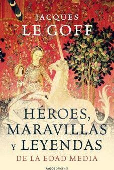 HEROES MARAVILLAS Y LEYENDAS DE LA EDAD MEDIA