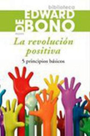REVOLUCION POSITIVA, LA (BIBLIOTECA EDWARD DE BONO)