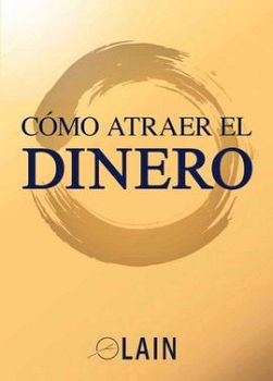 COMO ATRAER EL DINERO VOL.8