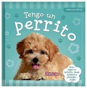 TENGO UN PERRITO -MASCOTAS FELICES-       (EMPASTADO)