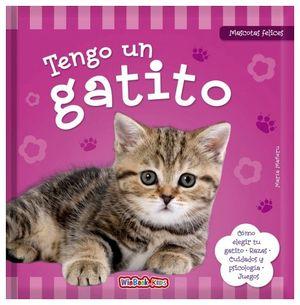 TENGO UN GATITO -MASCOTAS FELICES-        (EMPASTADO)