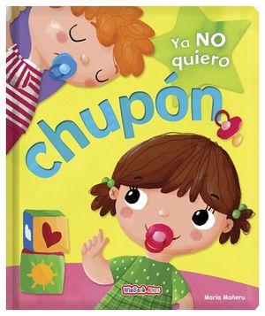 YA NO QUIERO CHUPON     (YA SOY MAYOR)