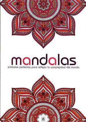 MANDALAS -SIMBOLOS PERFECTOS P/REFLEJAR LA COMPLEJIDAD DEL MUNDO-