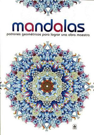MANDALAS     -PATRONES GEOMETRICOS P/LOGRAR UNA OBRA MAESTRA-