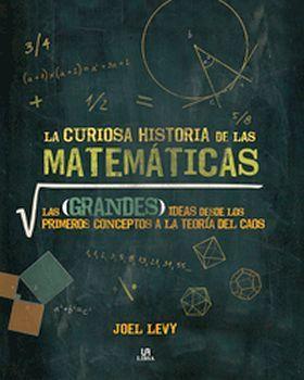 CURIOSA HISTORIA DE LAS MATEMÁTICAS, LA   (EMPASTADO)