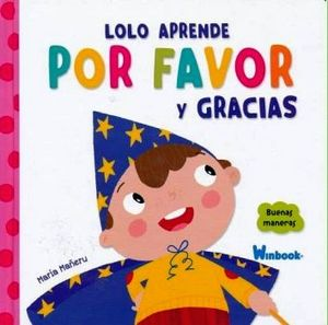 LOLO APRENDE POR FAVOR Y GRACIAS     (COL. BUENAS MANERAS/EMP)