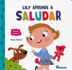LILY APRENDE A SALUDAR               (COL. BUENAS MANERAS/EMP)
