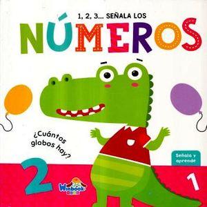 1,2,3 SEÑALA LOS NUMEROS -SEÑALA Y APRENDE- (EMPASTADO)