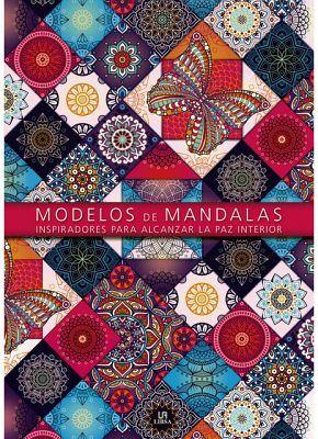 MODELOS DE MANDALAS -INSPIRADORES PARA ALCANZAR LA PAZ INTERIOR-