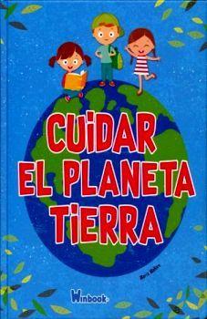 CUIDAR EL PLANETA TIERRA                  (EMPASTADO)
