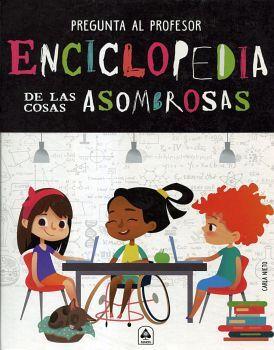 ENCICLOPEDIA DE LAS COSAS ASOMBROSAS      (EMPASTADO)