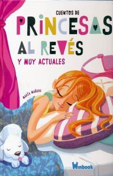 CUENTOS DE PRINCESAS AL REVES Y MUY ACTUALES (EMPASTADO)