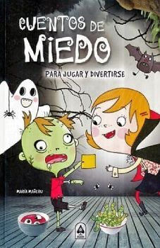 CUENTOS DE MIEDO -PARA JUGAR Y DIVERTIRSE- (EMPASTADO)
