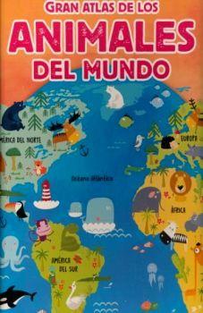 GRAN ATLAS DE LOS ANIMALES DEL MUNDO      (CARTONE)