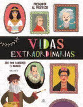 VIDAS EXTRAORDINARIAS QUE HAN CAMBIADO AL MUNDO (EMPASTADO)