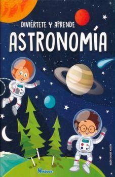 DIVIERTETE Y APRENDE ASTRONOMIA           (EMPASTADO)