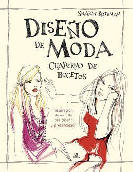 DISEÑO DE MODA -CUADERNO DE BOCETOS-      (EMPASTADO)