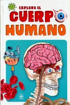 EXPLORA EL CUERPO HUMANO                  (EMPASTADO)