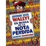 DONDE ESTA WALLY? EN BUSCA DE LA NOTA PERDIDA