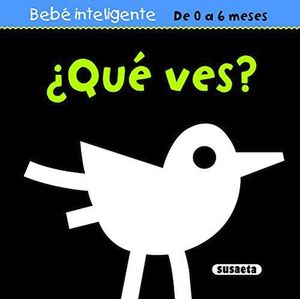 BEBE INTELIGENTE -¿QUE VES?-       (DE 0 A 6 MESES)