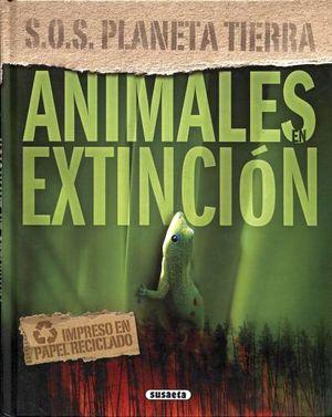 ANIMALES EN EXTINCION (S.O.S PLANETA TIERRA)